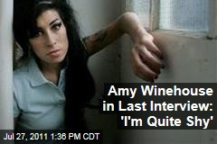 Amy Winehouse Final Interview: 'I'm Quite Shy, Really,' She Told Telegraph in March