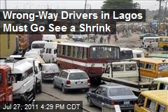 Wrong-Way Drivers in Lagos Must Go See a Shrink