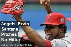 Angels' Ervin Santana Pitches No-Hitter