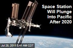 International Space Station to Plunge Into Pacific After 2020
