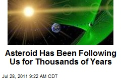 Asteroid Has Been Following Us for Thousands of Years