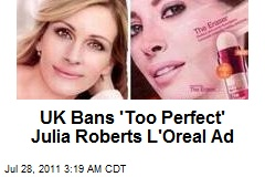 UK Bans 'Enhanced' Julia Roberts Ads