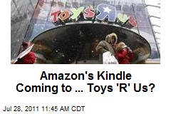 Amazon's Kindle Coming to ... Toys 'R' Us?