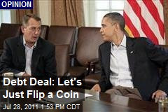 Debt Deal: Let's Just Flip a Coin