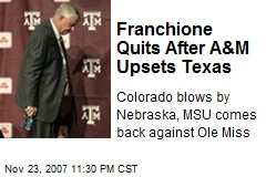 Franchione Quits After A&M Upsets Texas