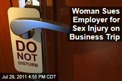 Woman Sues Employer for Sex Injury on Business Trip
