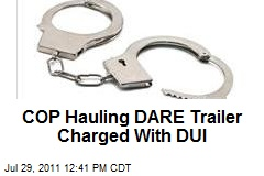 COP Hauling DARE Trailer Charged With DUI