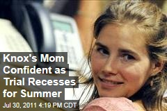 Mother of Amanda Knox Confident as Trial Recesses Until September