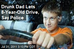 Drunk Dad Lets 8-Year-Old Drive, Say Police