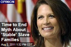 Tera Hunter: Time to End the Slave-Family Myth in 'Marriage Vow' Taken by Michele Bachmann, Rick Santorum