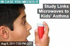 Study: Microwaves, Electromagnetic Fields Tied to Childhood Asthma