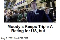 Moody's Keeps Triple-A Rating for US, but ...