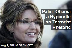 Sarah Palin: If Tea Partiers Were Terrorists, Obama Would Pal Around With Them