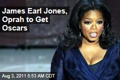 Oprah Winfrey, James Earl Jones to Receive Oscars