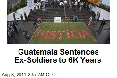 Guatemalan court sentence, 6,060 years in massacre