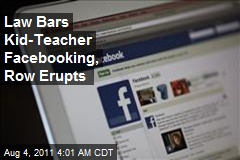 Law Bars Kid-Teacher Facebooking, Row Erupts