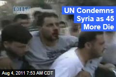 Syria Uprising: UN Security Council Issues Statement Condemning Violence as 45 More Die in Hama