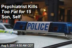 Psychiatrist Margaret Jensvold Kills 'Too Fat for 15' Son, Self