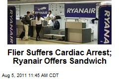 Flier Suffers Cardiac Arrest; Ryanair Offers Sandwich