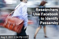 Researchers Use Facebook to Identify Passersby