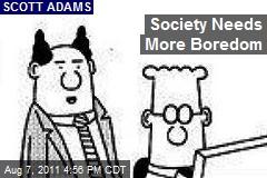 Society Needs More Boredom