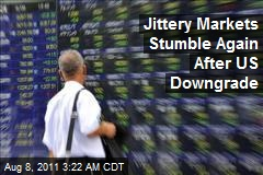 Jittery Markets Stumble Again After US Downgrade