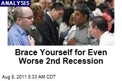 Second Phase of Double-Dip Recession Could Be Even Worse