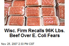 Wisc. Firm Recalls 96K Lbs. Beef Over E. Coli Fears