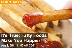 The Science of Mood: Fatty Foods May Make You Happier, Study Says