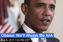 Obama: We'll Always Be AAA