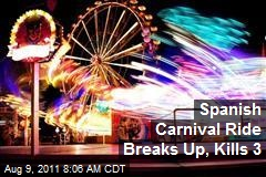 Spanish Carnival Ride Breaks Up, Kills 3