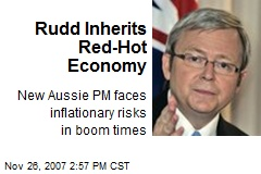 Rudd Inherits Red-Hot Economy