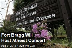 Fort Bragg Will Host Atheist Concert