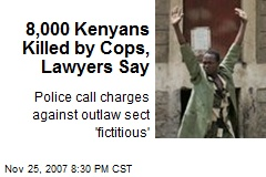 8,000 Kenyans Killed by Cops, Lawyers Say
