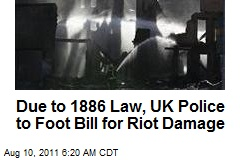 Police to Foot Bill for UK Riot Damage