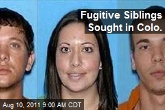 Fugitive Siblings Sought in Colo.