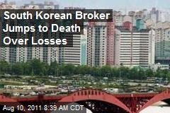 South Korean Broker Jumps to Death Over Losses