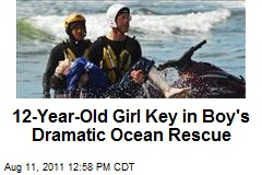12-Year-Old Girl Key in Boy's Dramatic Ocean Rescue