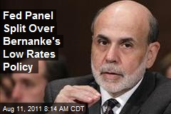 Fed Panel Split Over Bernanke's Low Rates Policy