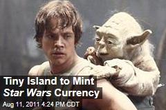 Niue Island to Mint 'Star Wars' Currency with Luke Skywalker, Yoda, Leia, Darth Vader