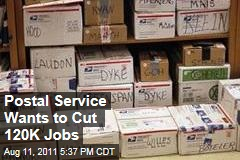 US Postal Service Looks to Cut 120,000 Jobs