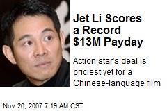 Jet Li Scores a Record $13M Payday
