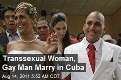 Transsexual Woman, Gay Man Marry in Cuba