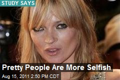 Pretty People Are More Selfish