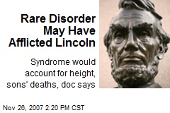 Rare Disorder May Have Afflicted Lincoln