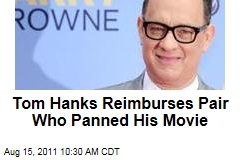 Tom Hanks Reimburses Disappointed 'Larry Crowne' Viewers $25
