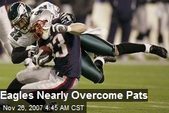 Eagles Nearly Overcome Pats