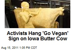 Activists Hang 'Go Vegan' Sign on Iowa Butter Cow