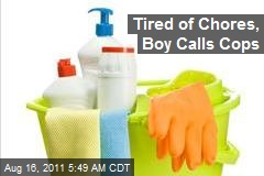 Tired of Chores, Boy Calls Cops