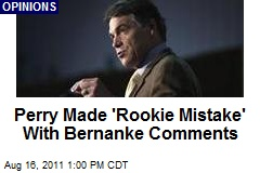 Perry Made 'Rookie Mistake' With Bernanke Comments